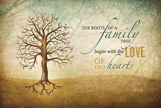 The roots of a family tree begin with the love of two Tree Sayings