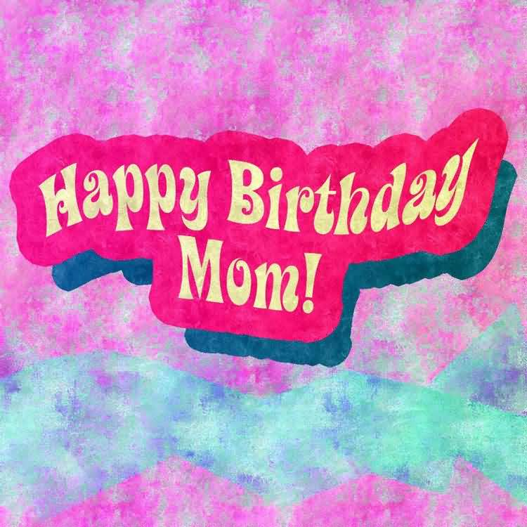 Wishes You A Happy Birthday Mom Greeting