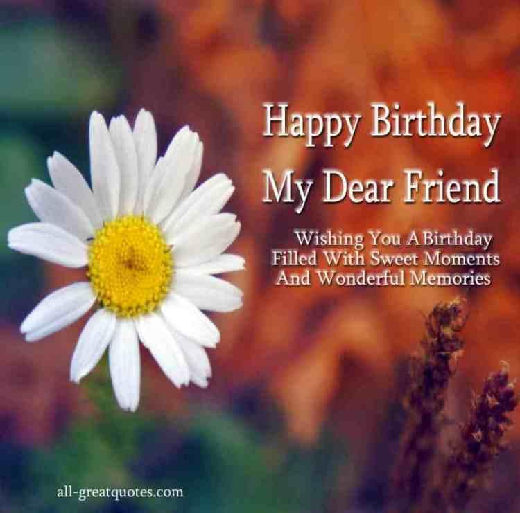 Wishing You A Birthday Files Wish Sweet Moments Happy Birthday My Dear Friend
