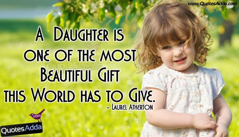 A Baughter Is One Of The Most Beautiful Gift This World Has To Givelaurel Atherton