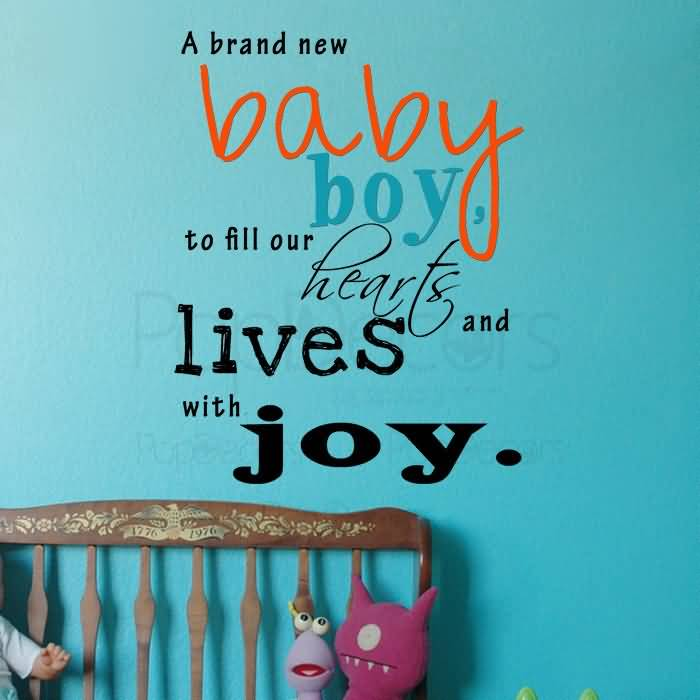 A Brand New Baby Boy To Fill Our Hearts And Lives With Joy