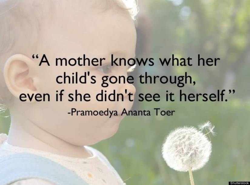 A Mother Knows What Her Childs Gone Through Even If He Didnt See It Herself Pramoedya Ananta Toer
