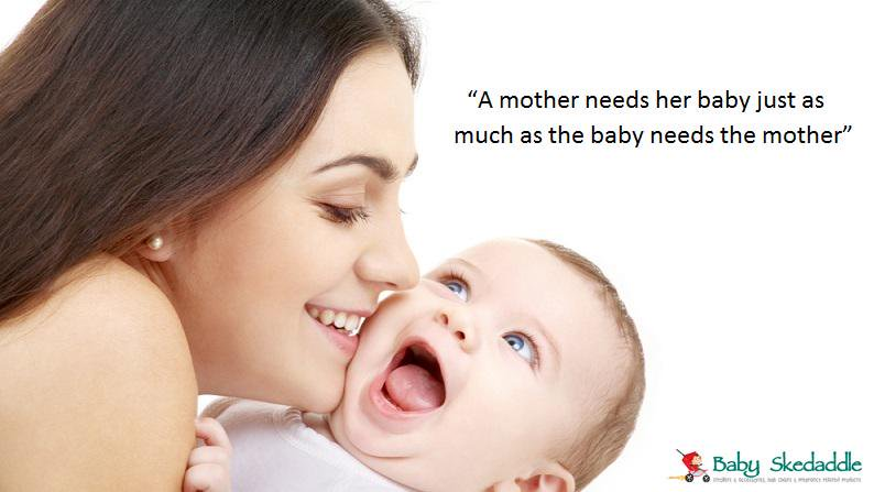 A Mother Needs Her Baby Just As Much As The Baby Needs The Mother