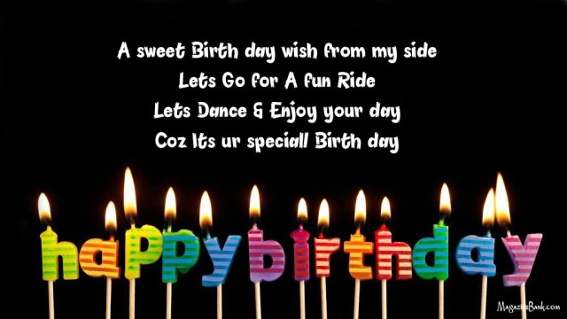 A Sweet Birth Day Wish From My Side Lets Go For A Fun Ride Lets Dance An Enjoy Your Day Coz Lits Ur Speciall Birth Day