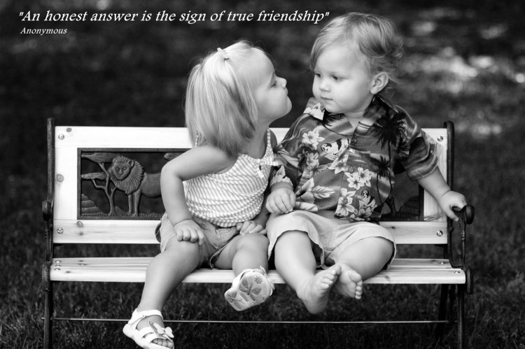 an honest answer in the sign of true friendship