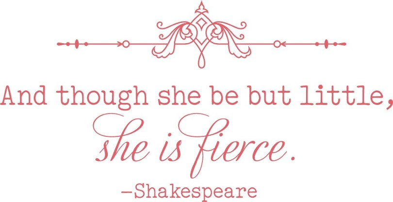 And Though She Be But Little She Is Fierce Shakespeare