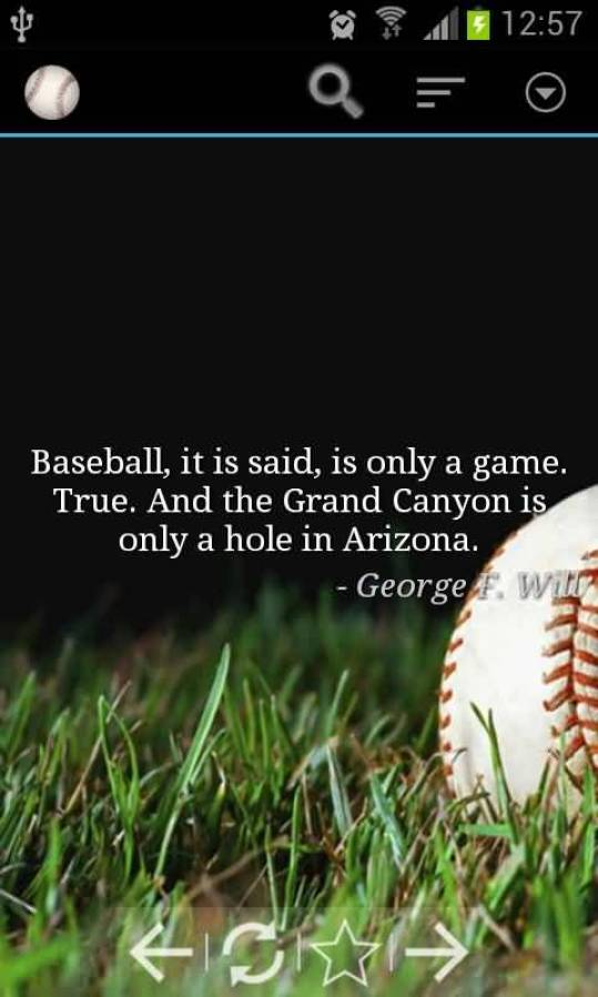 Baseball It Is Said Is Only A Game True And The Grand Canyon Is Only A Hole In Arizona George F Willy