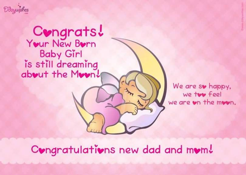 Congrats Your New Born Baby Girl Is Still Dreaming About The Moon We Are So Happy We Too Feel We Are On The Moon Congratulations New Dad And Mom