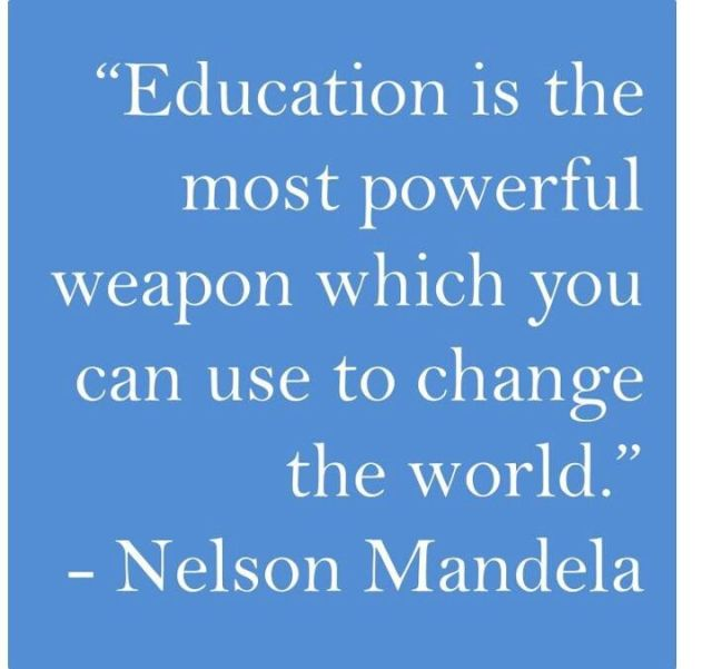 education is the most powerful weapon which you can use to change the world. nelson mandela (2)