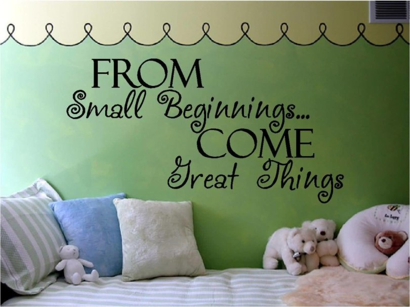 From Small Beghinnings Come Ireat Things Short Baby Quotes