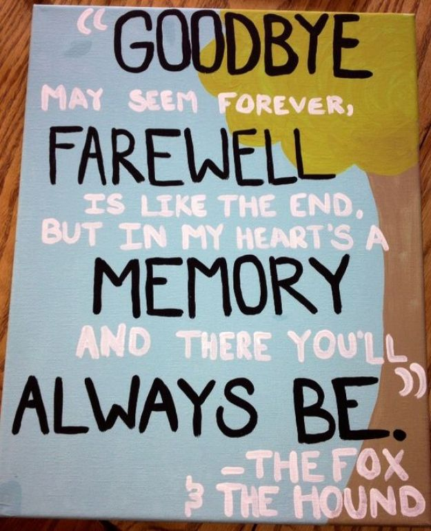 goodbye may seem forever farewell is like the end but in my hearts a memory and there you'll always be the fox and the hound