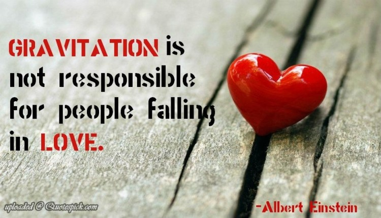 Gravitation Is Not Responsible For People Falling In Love