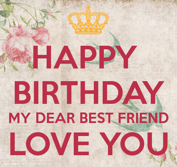 Happy Birthday My Dear Best Friend Love You