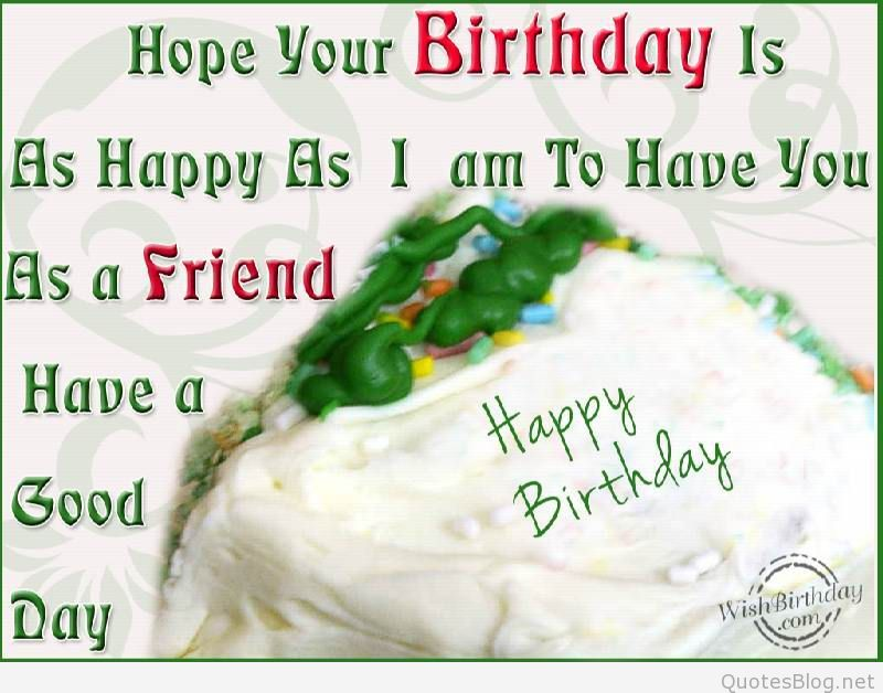 Hope Your Birthday Is As Happy As I Am To Have You As A Friend Have A Good May