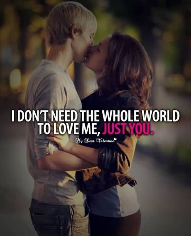 I Dont Need The Whole World To Love Me Just You