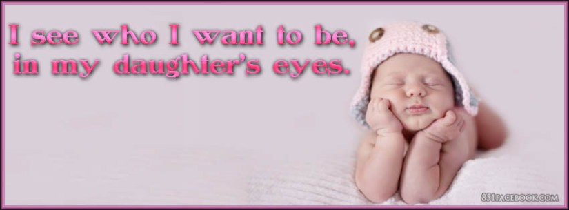 I See Who I Want To Be In My Daughters Eyes