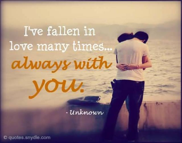 Ive Fallen In Love Many Times Always With You Unknown