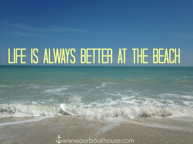 Life Is Always Better At The Beach