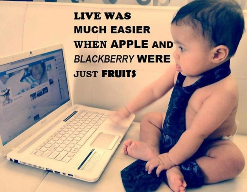 Live Was Much Easier When Apple And Blackberry Were Just Fruits