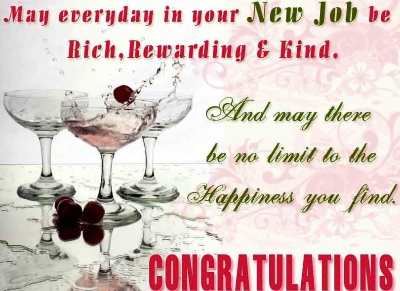 May Everyday In Your New Job Be Rich Rewarding Kind And May There Be No Limit To The Happiness You Find Congratulations