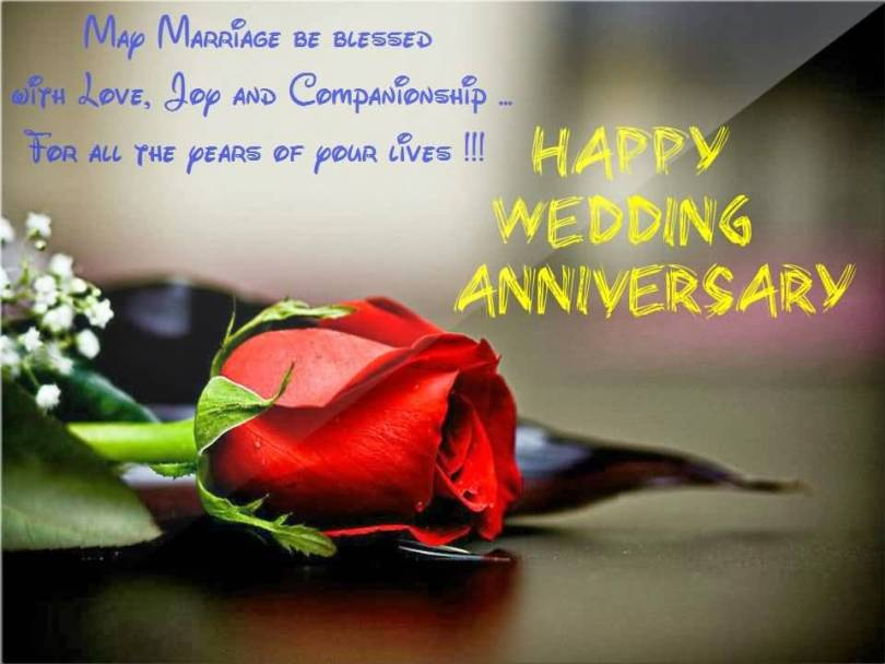 May Marriage Be Blessed With Love Joy And Companionship For All The Years Of Your Lives Happy Wedding Anniversary Her Anniversary Quotes