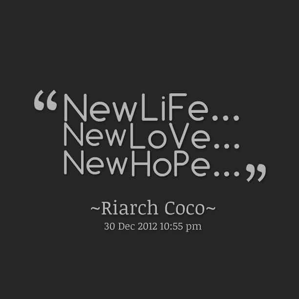 New Life New Love New Hope Riarch Coco