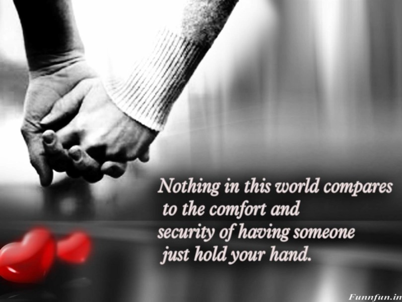 Nothing In This World Compares To The Comfort And Security Of Having Someone Just Hold Your Hand