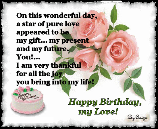 on this wonderful day, a star of pure love appeared to be my gift... my persent and my future. you.... i am very thankful for all the joy you birng into my life. happy birthday my lo