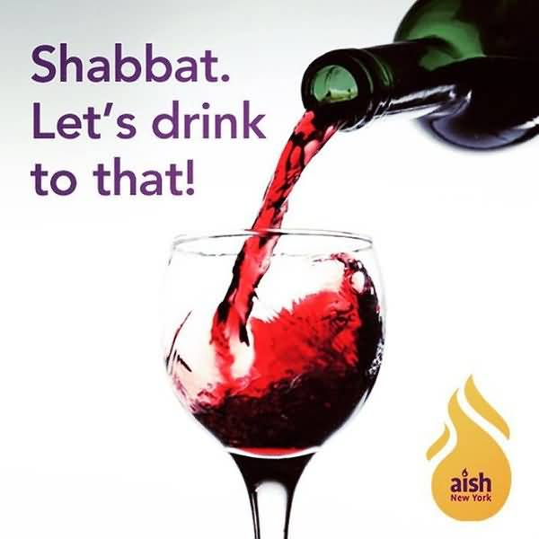 Shabbat Lets Drink To That