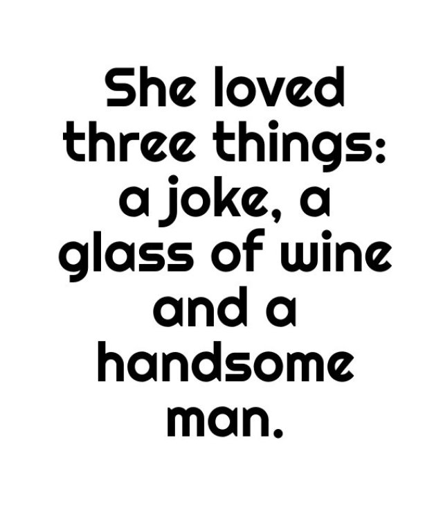 She Loved Three Things A Joke A Glass Of Wine And A Handsome Man