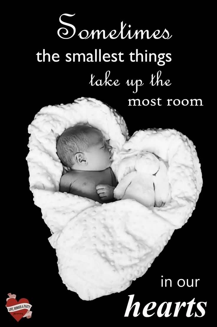 Sometimes The Smallest Things Take Up The Most Room In Our Hearts