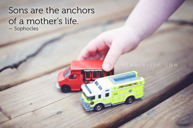 Sons Are The Anchors Of A Mothers Life Sophocles