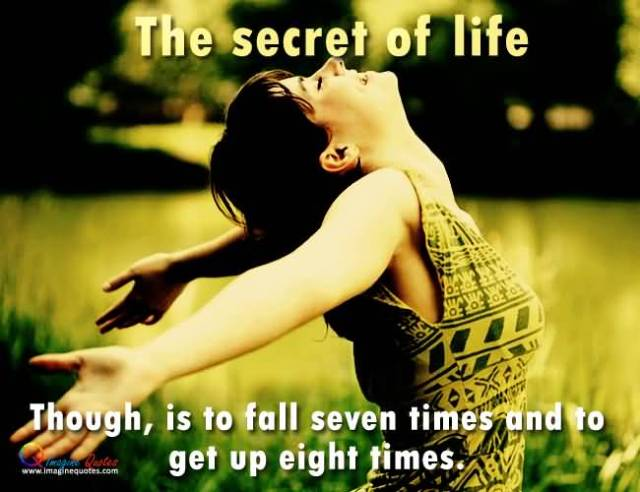 The Secret Of Life Thoughis To Fall Seven Times And To Get Up Eight Times