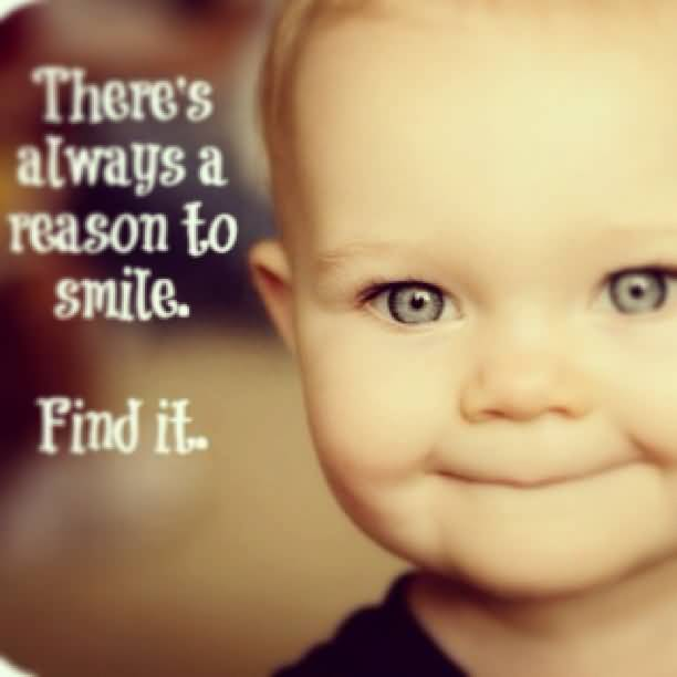 Theres Always A Reason To Smile Find It