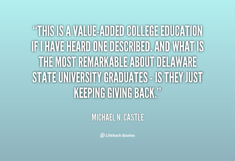 this is a value added college education if i have heard one describes. and what is the most remarkable about delaware state university graduates is they just keeping giving back. micha
