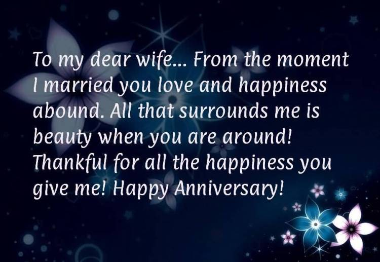 To My Dear Wife From The Moment I Married You Love And Happiness Abound All That Surrounds Me Is Beauty When You Are Around Thankful For All The Happiness You Give Me Happy Anniversary