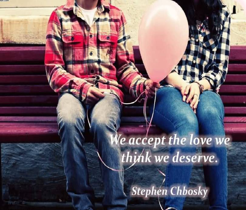We Accept The Love We Think We Deserve Stephen Chbosky