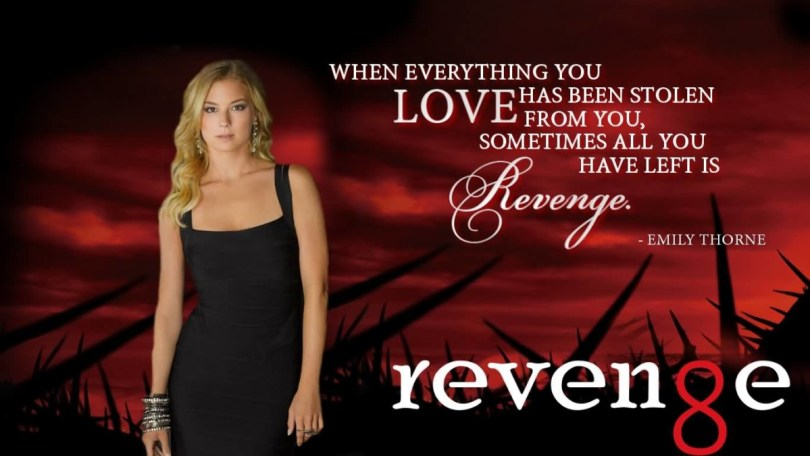 When Everything You Love Has Been Stolen Form You Sometimes All You Have Leet Is Revenge Emily Thorne