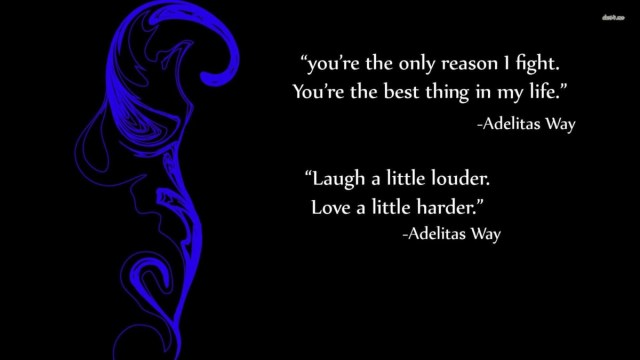 You Re The Only Reason I Fight You Re The Best Thing In My Life Adelitas Way Laugh A Little Louer Love A Little Hardar Adelitas Way