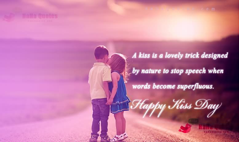 A Kiss Is A Lovely Trick Designed By Nature To Stop Speech Happy Kiss Day Quotes Image