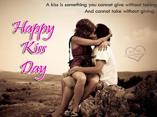 A Kiss Is Something You Cannot Give Happy Kiss Day Quotes Image