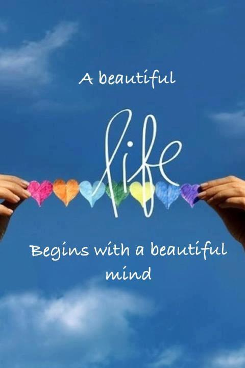 A beautiful life begins with a beautiful mind