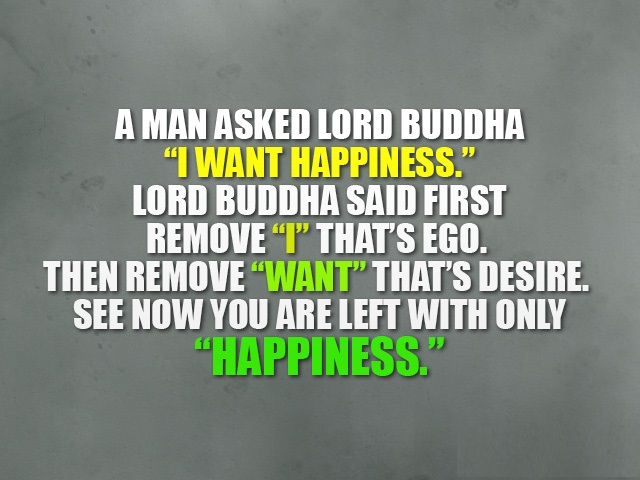 A man asked lord buddha i want happiness