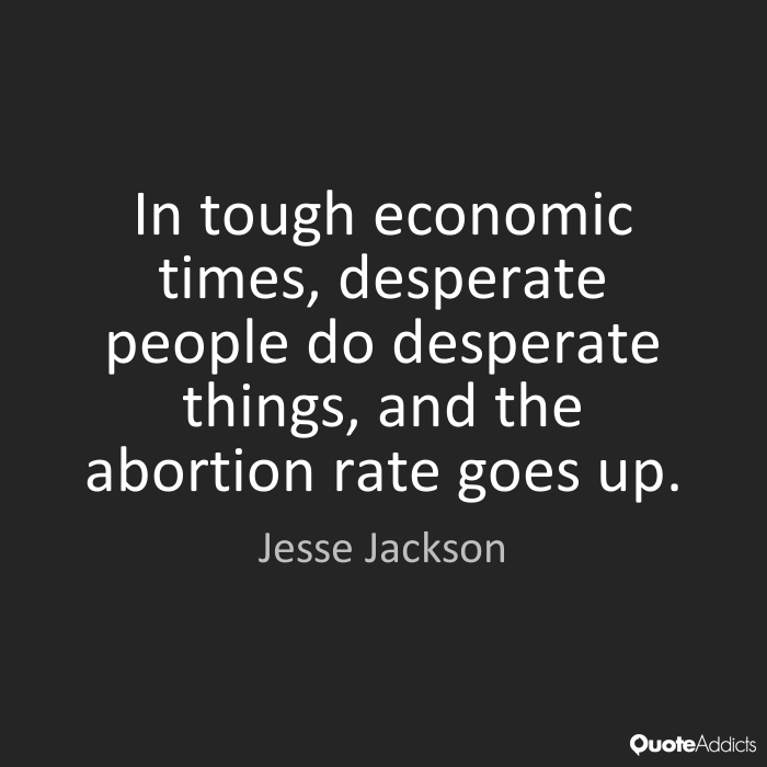 Abortion Quotes In tough economic