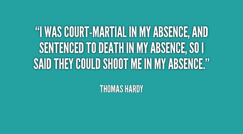 Absence Sayings I Was Court Martial