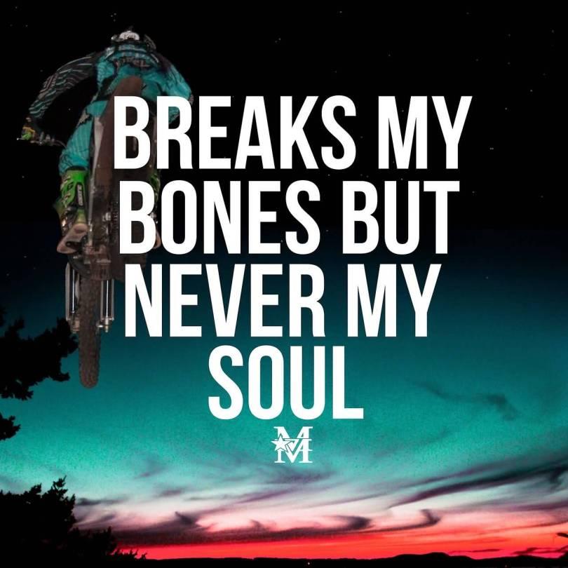 BMX Quotes Breaks my bones but