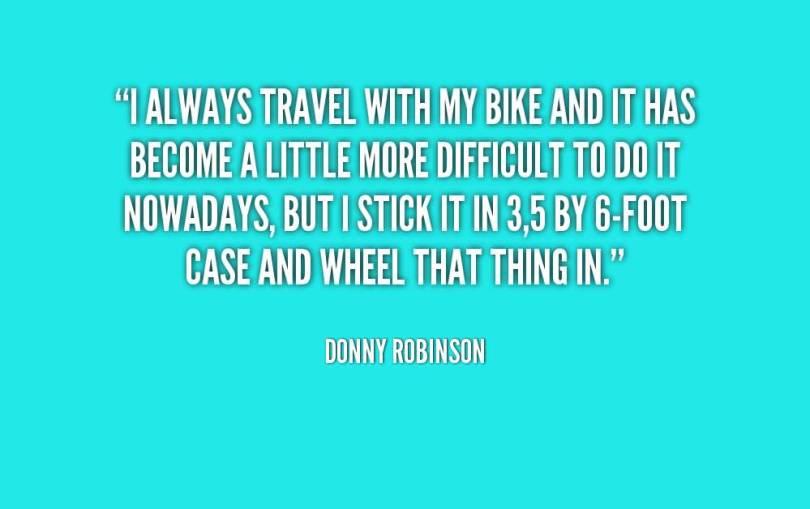 BMX Quotes I always travel