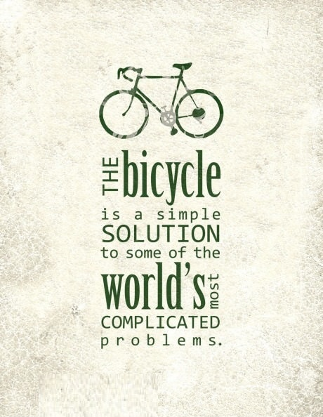 BMX Quotes The bicycle is a simple