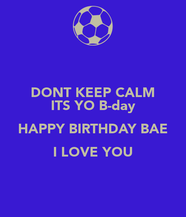Bae Quotes Nice Quote For Wishing Happy Birthday To Bae