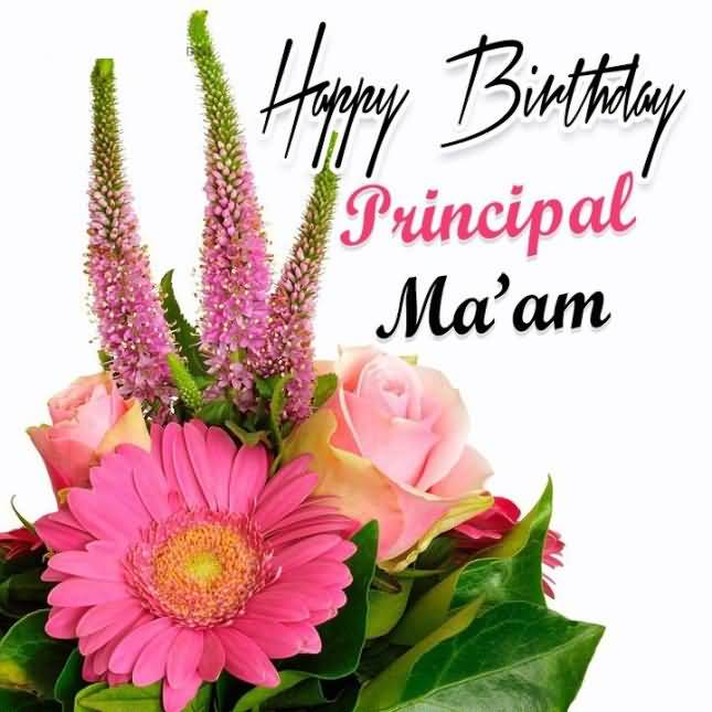 Best Wishes Happy Birthday Principal Ma Am Flower Greeting Image Happy Birthday Wishes To Principal